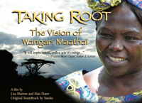 Taking Root the Vision of Wangari Maathai
