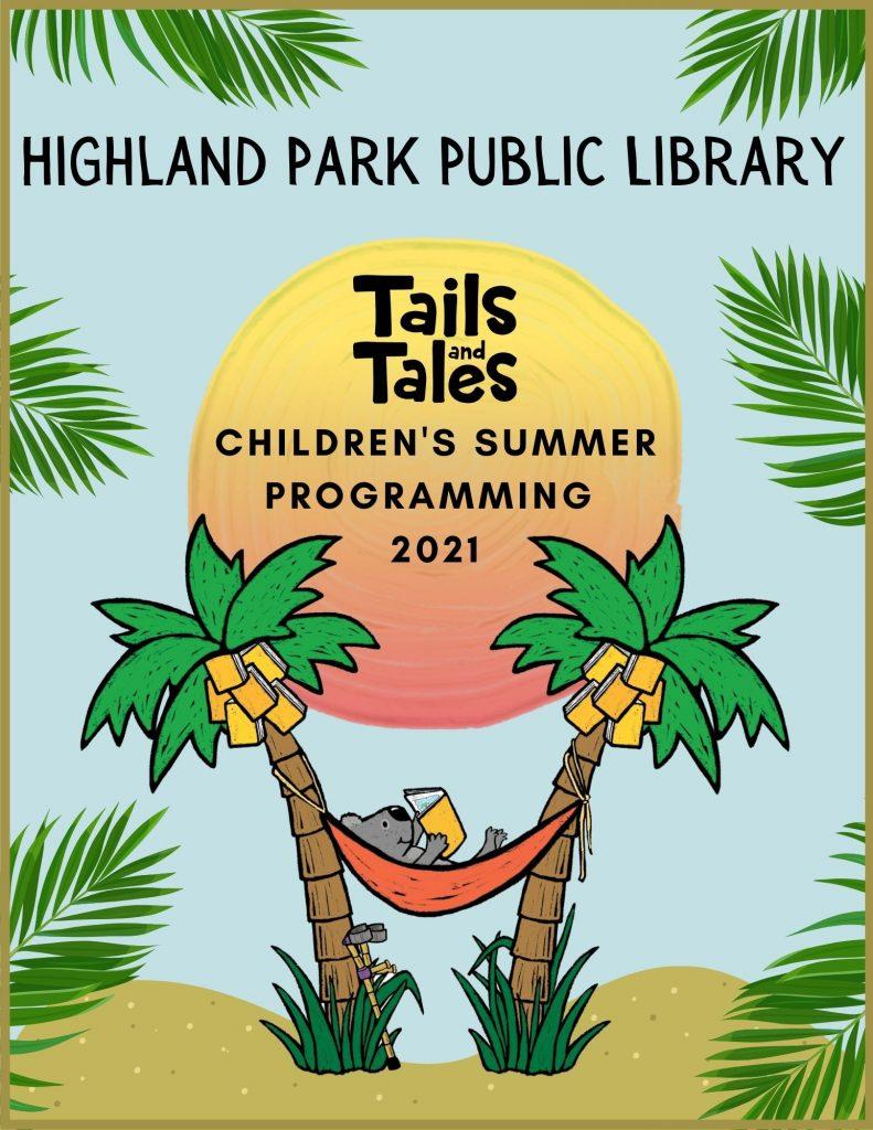 Highland Park Public Library Tales & Tales Children's Summer Programming 2021