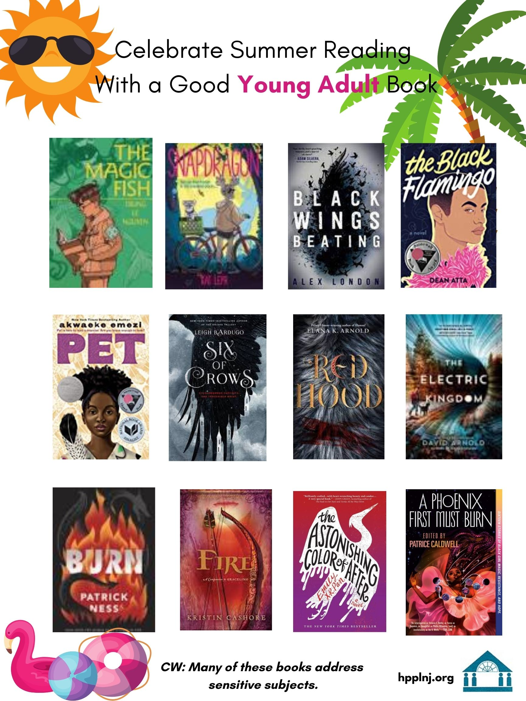 Celebrate Summer Reading with a Good Young Adult Book: The Magic Fish, Snapdragon, Black Wings Beating, The Black Flamingo, Pet, Six of Crows, Red Hood, The Electric Kingdom, Burn, Fire, The Astonishing Color of After, A Phoenix First Must Burn. CW: Many of these book address sensitive subjects.